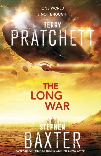 The Long War: Long Earth 2 (The Long Earth) (0857520113) by Terry Pratchett; Stephen Baxter