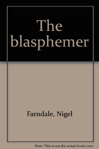 the blasphemer farndale nigel