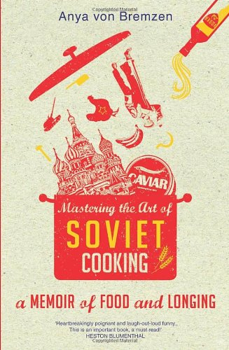 9780857520241: Mastering the Art of Soviet Cooking