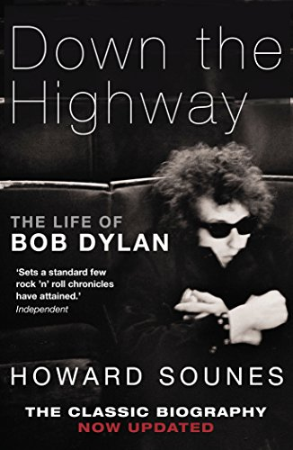 9780857520258: Down the Highway: The Life of Bob Dylan