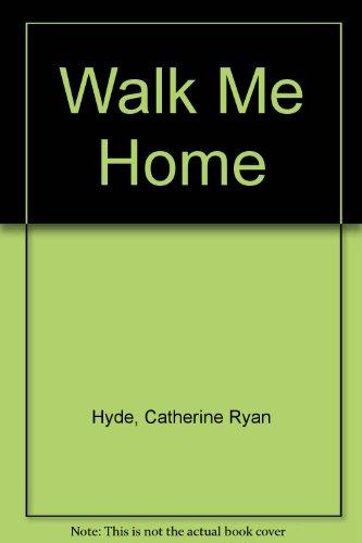 9780857520593: Walk Me Home