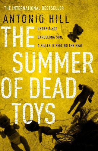 The Summer of Dead Toys: Hill, Antonio