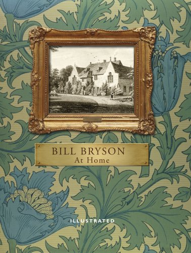 9780857521385: At Home (Illustrated Edition): A short history of private life