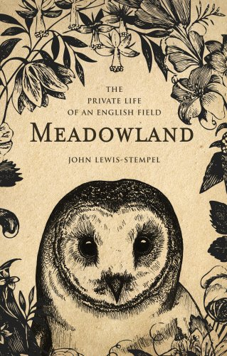 9780857521453: Meadowland: the private life of an English field