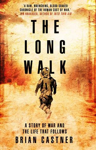 9780857521576: The Long Walk: A Story of War and the Life That Follows