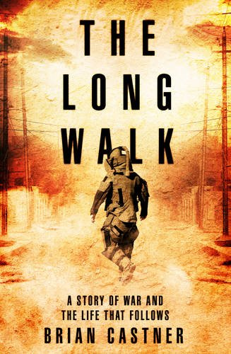 9780857521583: The Long Walk: A Story of War and the Life That Follows