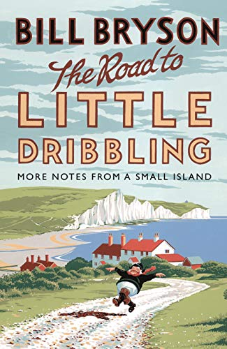 9780857522344: The Road to Little Dribbling: More Notes from a Small Island (Bryson)