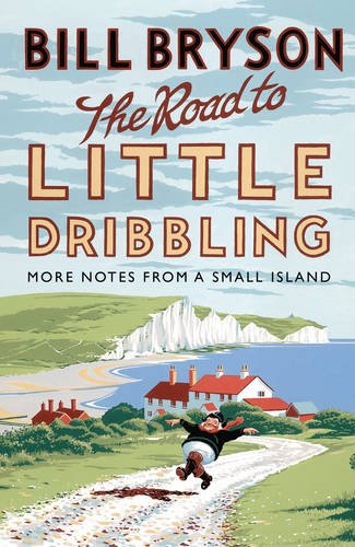 9780857522351: The Road to Little Dribbling: More Notes from a Small Island