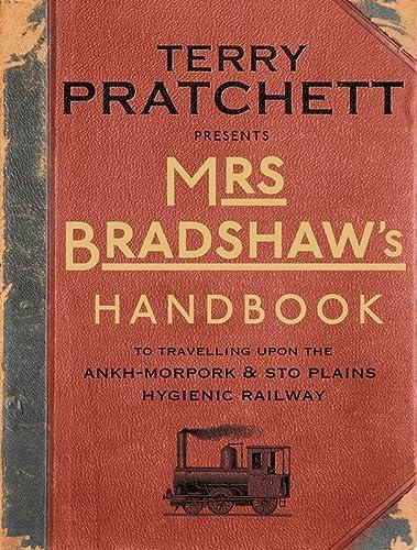 9780857522436: Mrs Bradshaw's Handbook: To Travelling Upon the Ankh-Morpork & Sto Plains Hygienic Railway (Discworld)