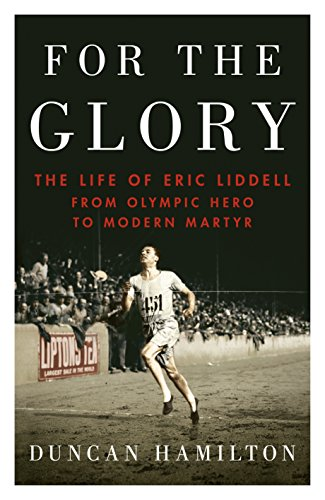 9780857522597: For the Glory: The Life of Eric Liddell