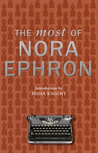 9780857522696: The Most of Nora Ephron