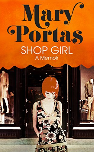 Shop Girl: A Memoir (FINE COPY OF SCARCE HARDBACK FIRST EDITION, FIRST PRINTING SIGNED BY MARY PO...