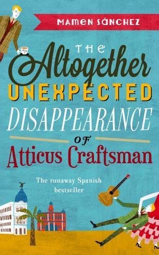 9780857523235: The Altogether Unexpected Disappearance of Atticus Craftsman