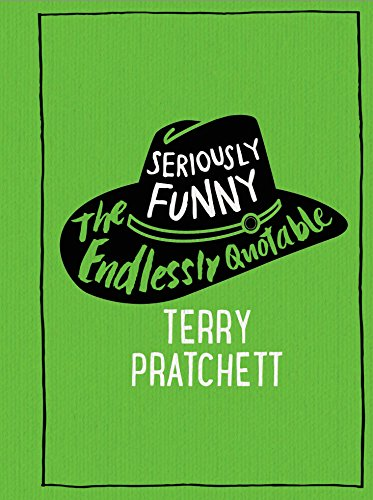 9780857524300: Seriously Funny: The Endlessly Quotable Terry Pratchett