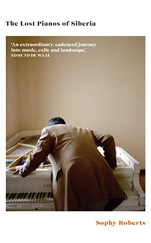 9780857524942: The Lost Pianos of Siberia: A Sunday Times Book of 2020