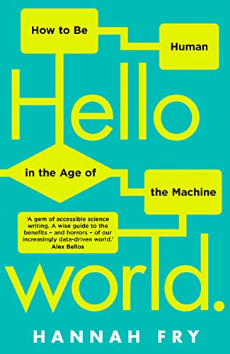 9780857525246: Hello World: How to be Human in the Age of the Machine