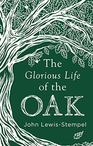 9780857525819: The Glorious Life of the Oak