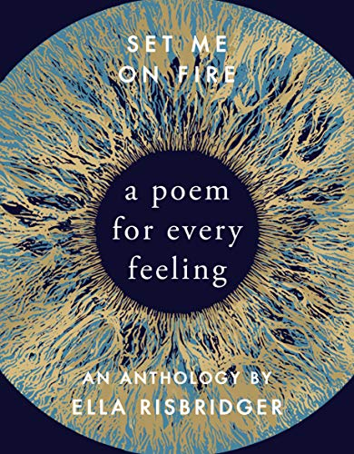 9780857526267: Set Me On Fire: A Poem For Every Feeling
