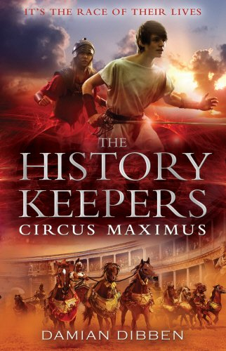 The History Keepers: Circus Maximus: Damian Dibben