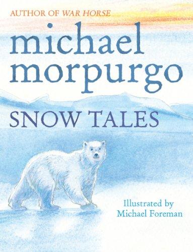 Snow Tales (Rainbow Bear and Little Albatross): Michael Morpurgo