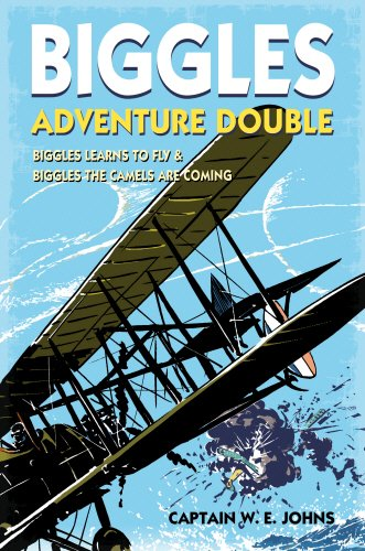9780857532060: Biggles Adventure Double: Biggles Learns to Fly & Biggles the Camels are Coming