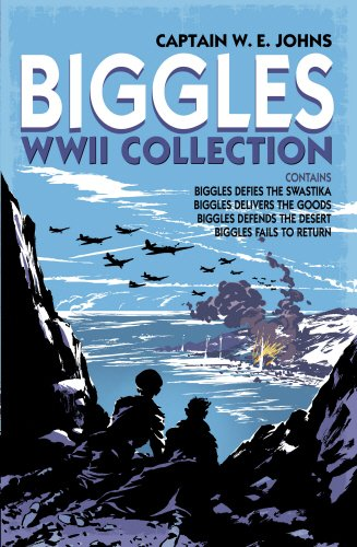 9780857532077: Biggles WWII Collection: Biggles Defies the Swastika, Biggles Delivers the Goods, Biggles Defends the Desert & Biggles Fails to Return: Omnibus Edition