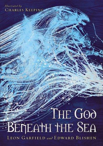 God Beneath the Sea (0857533118) by Leon Garfield; Edward Blishen