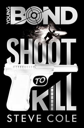 9780857533739: Young Bond: Shoot to Kill