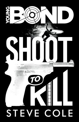 9780857533746: Young Bond: Shoot to Kill