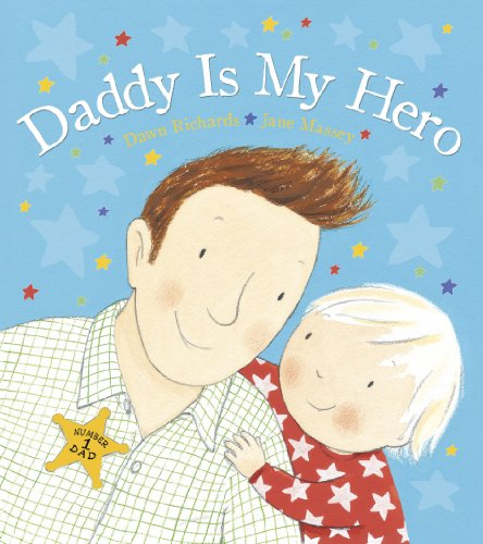 9780857534057: Daddy is My Hero