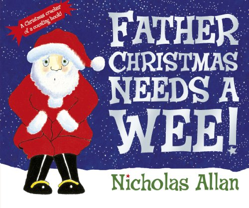 9780857540041: Father Christmas Needs a Wee!