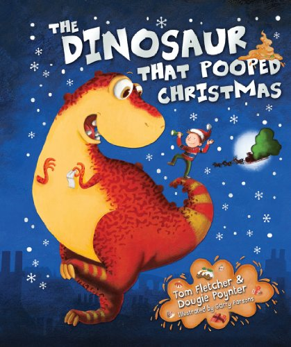 9780857540126: The Dinosaur that Pooped Christmas