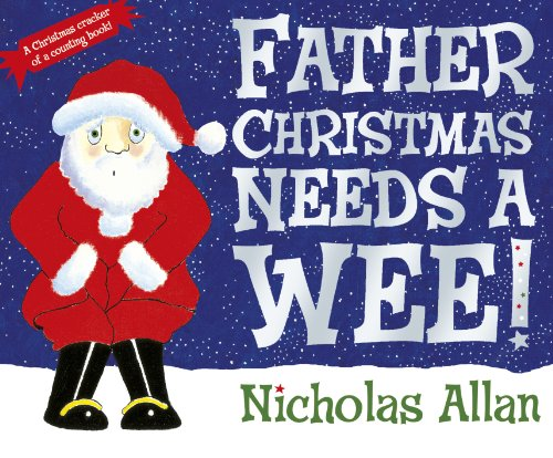 9780857540256: Father Christmas Needs a Wee