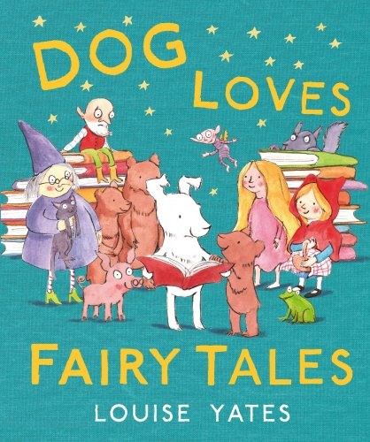 9780857550170: Dog Loves Fairy Tales