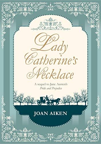 9780857550446: Lady Catherine's Necklace (Jane Austen Entertainment)