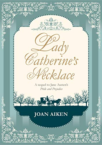 9780857550446: Lady Catherine's Necklace (Jane Austen Entertainment)