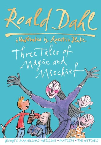 9780857550736: Roald Dahl: Three Tales of Magic and Mischief