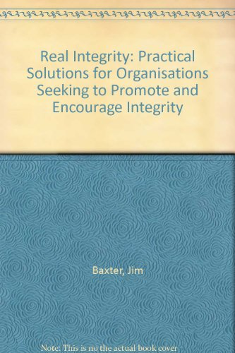 9780857603005: Real Integrity: Practical Solutions for Organisations Seeking to Promote and Encourage Integrity
