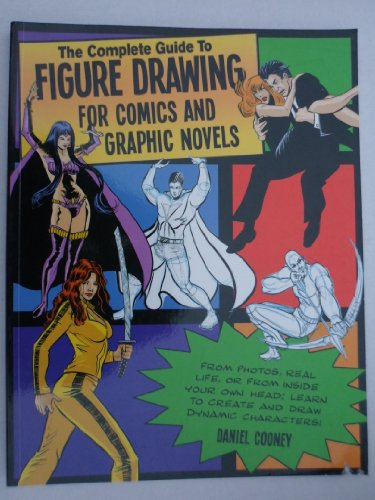 9780857621030: The Complete Guide To Figure Drawing for Comics and Graphic Novels