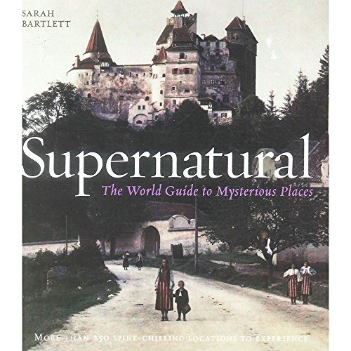 9780857623409: Supernatural - The World Guide To Mysterious Places
