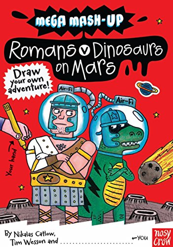 9780857630018: Mega Mash-Up: Romans v Dinosaurs on Mars (Mega Mash-Up series)