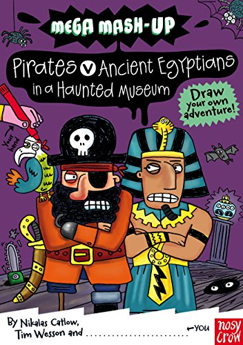 Mega MASH-Up: Pirates V Ancient Egyptians in a Haunted Museum: Catlow, Nikalas