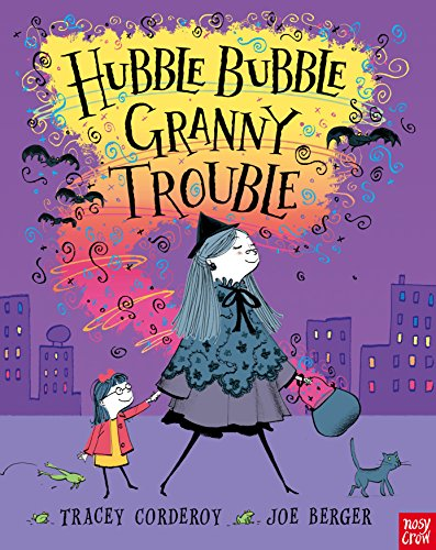 9780857630285: Hubble Bubble, Granny Trouble. Tracey Corderoy and Joe Berger (Hubble Bubble Series)