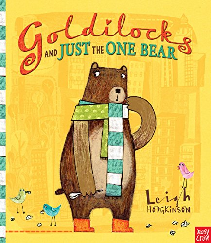 9780857630445: Goldilocks and Just the One Bear
