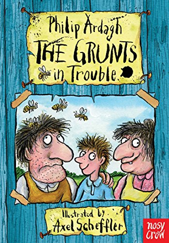 9780857630698: The Grunts in Trouble. Philip Ardagh