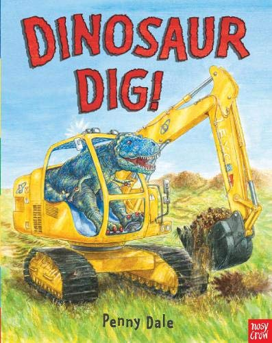9780857630995: Dinosaur Dig! (Penny Dale's Dinosaurs)