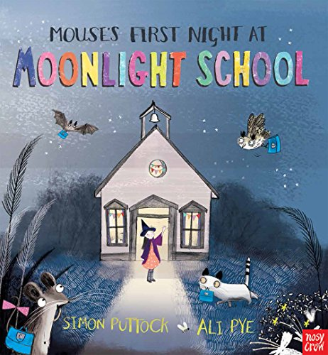 9780857631190: Mouse's First Night at Moonlight School