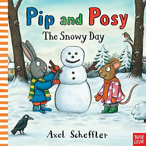 9780857631268: The Snowy Day. Axel Scheffler (Pip and Posy)