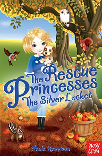 The Rescue Princesses: The Silver Locket: Paula Harrison