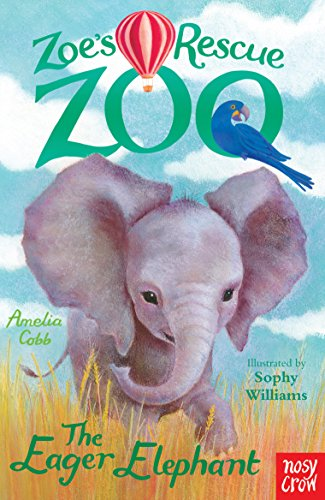 9780857633750: Zoe's Rescue Zoo: The Eager Elephant